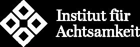 Ausgebildet im Institut für Achtsamkeit